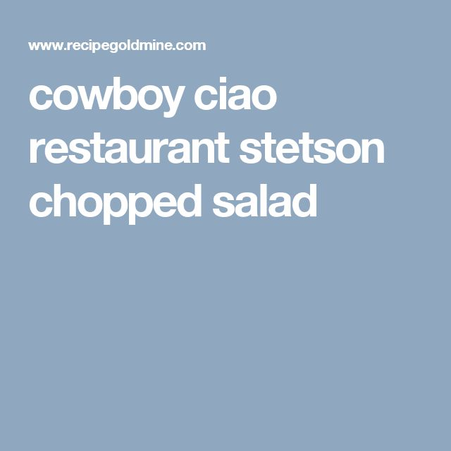 cowboy ciao restaurant stetson chopped salad
