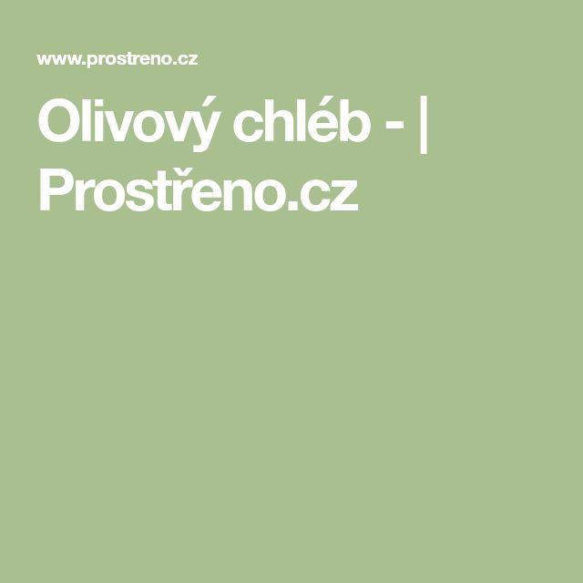 Olivový chléb - | Prostřeno.cz