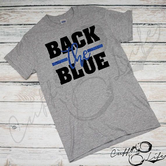 Back The Blue Shirt / Police Lives Matter / Thin Blue Line