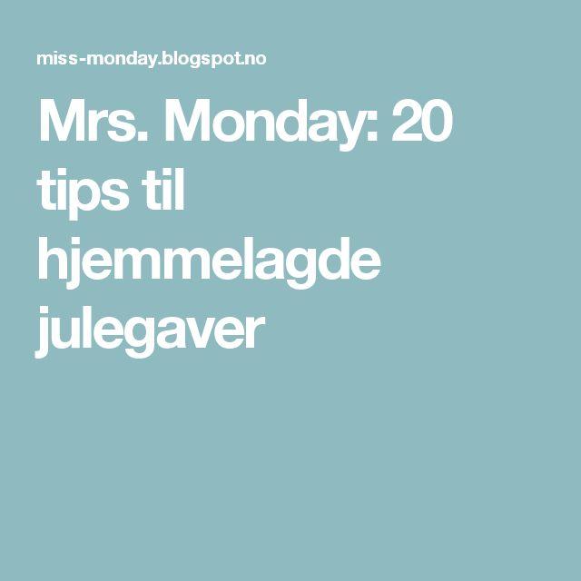 Mrs. Monday: 20 tips til hjemmelagde julegaver