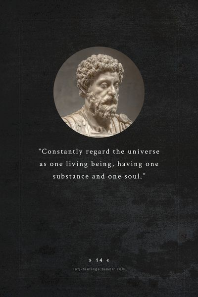 infj - marcus aurelius (121 – 180) a roman emperor, considered to be one of the most important stoic philosophers.