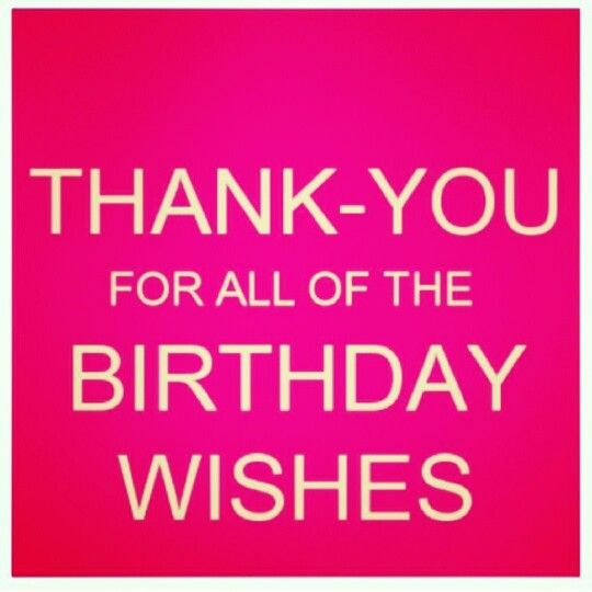 Thank You So Much For All The Birthday Greetings Wishes Mentions