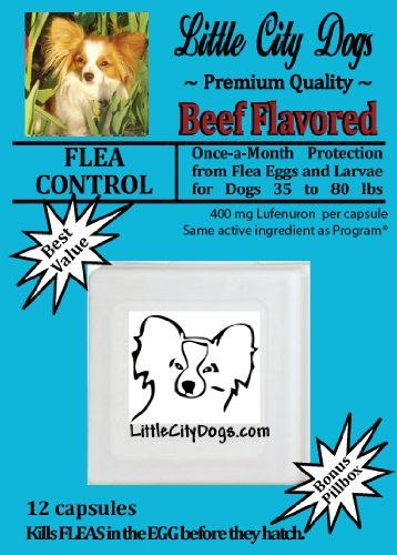 Little City Dogs FLEA CONTROL Capsules for Dogs 35 to 80 lbs – TWELVE 400 mg Lufenuron Capsules …Same Active Ingredient As Program® – a full year of protection from flea eggs & larvae « dogsiteworld.com