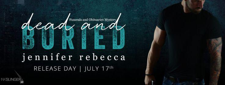 Release Blitz: Dead & Buried by Jennifer Rebecca Amazon: http://amzn.to/2uik7ko Universal link: books2read.com/u/mVZj16  #release @JenniRLreads @inkslingerpr