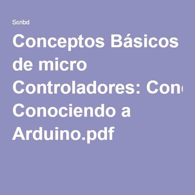 Conceptos Básicos de micro Controladores: Conociendo a Arduino.pdf