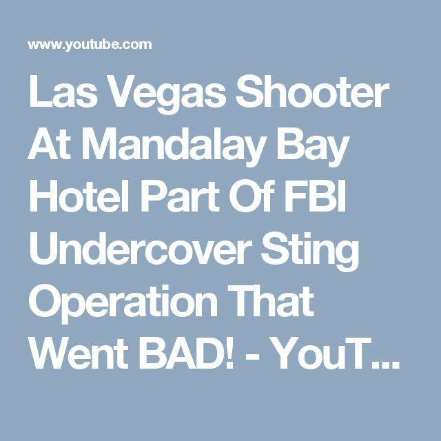 Las Vegas Shooter At Mandalay Bay Hotel Part Of FBI Undercover Sting Operation That Went BAD! - YouTube