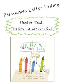 mentor texts for persuasive writing Our classroom writing collections for k-8 include groups of titles that support narrative, persuasive and informational writing we've included a mix of instructional and mentor texts, choosing titles that can be used for targeted mini-lessons and other writing activities in the classroom.