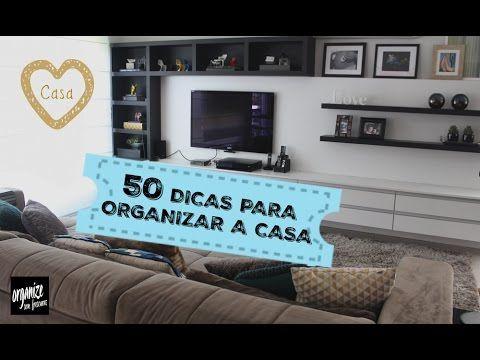 ESPECIAL: 50 DICAS PARA ORGANIZAR A CASA (E A VIDA!) | Organize sem Fres...