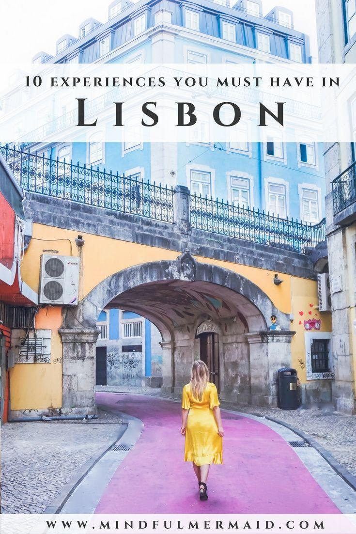 Top Lisbon Experiences You Must Have Lissabon Reise Lissabon Portugal Lissabon