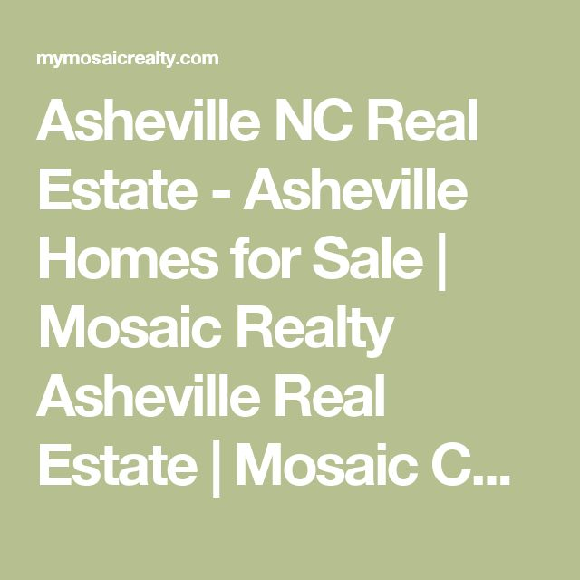 Asheville NC Real Estate - Asheville Homes for Sale | Mosaic Realty Asheville Real Estate | Mosaic Community Lifestyle Realty