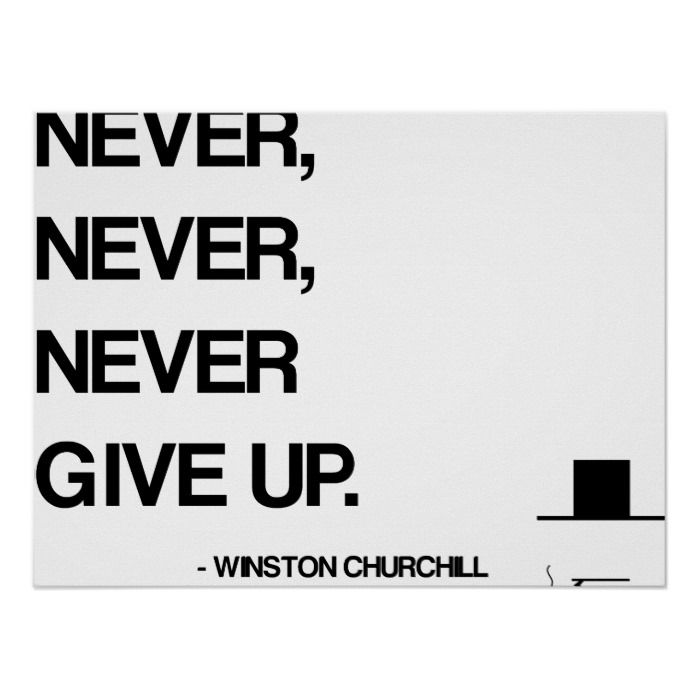Churchill Motivational Quote – Never give up Poster – Zazzle