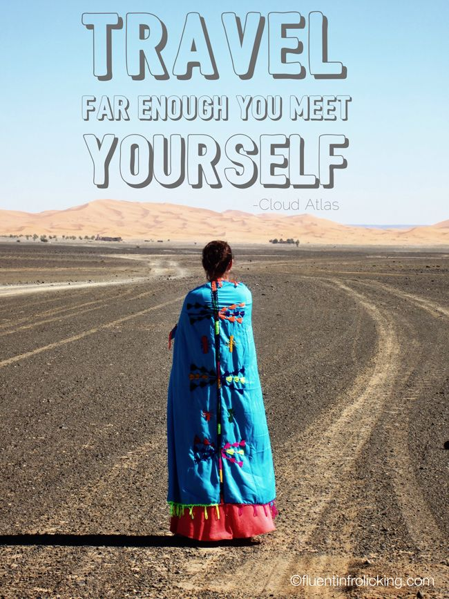 Travel Far Enough You Find Yourself - Cloud Atlas - Travel Quote- Photo was taken on the edge of the Sahara Desert in Merzouga, Morocco.