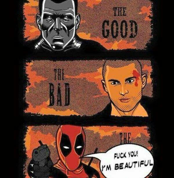 Deadpool - yes you are.