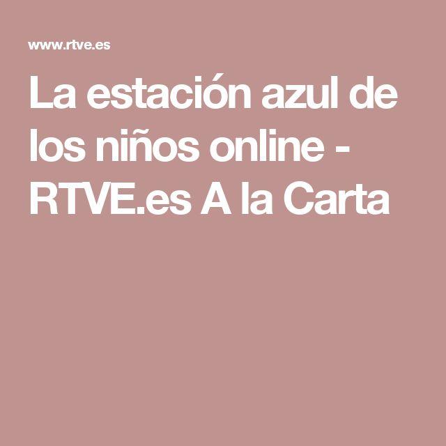 La estación azul de los niños online - RTVE.es A la Carta