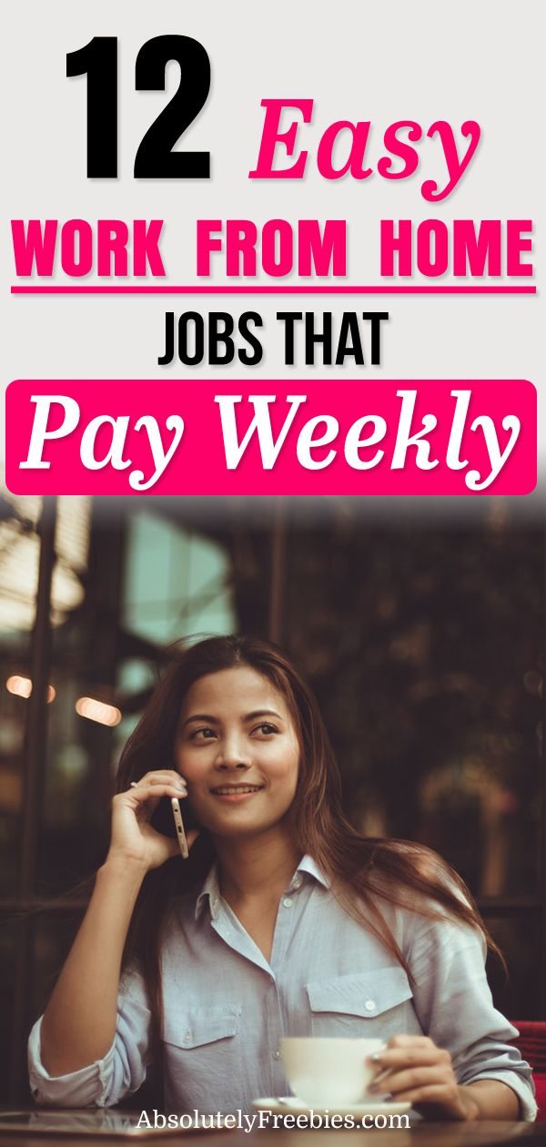 12 Legitimate Work From Home Jobs That Pay Weekly