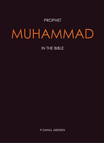 Prophet Muhammad In The Bible by P.Zainul Abideen, http://www.amazon.com/dp/B00S6T39M8/ref=cm_sw_r_pi_dp_f4NZub07S69F2