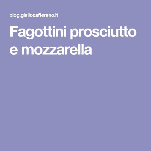 Fagottini prosciutto e mozzarella