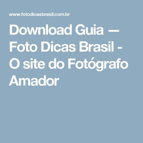 Download Guia — Foto Dicas Brasil - O site do Fotógrafo Amador