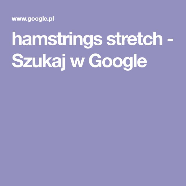 hamstrings stretch - Szukaj w Google