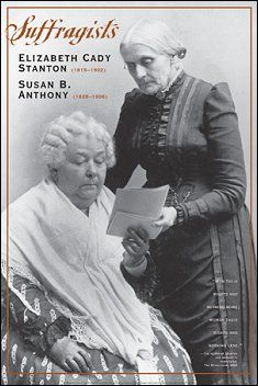 elizabeth stanton and susan b anthonys contribution on the equality on women today Susan b anthony partnered with elizabeth cady stanton to fight for women's rights did you know in 1872, anthony voted illegally in the presidential election she was arrested for the crime and .