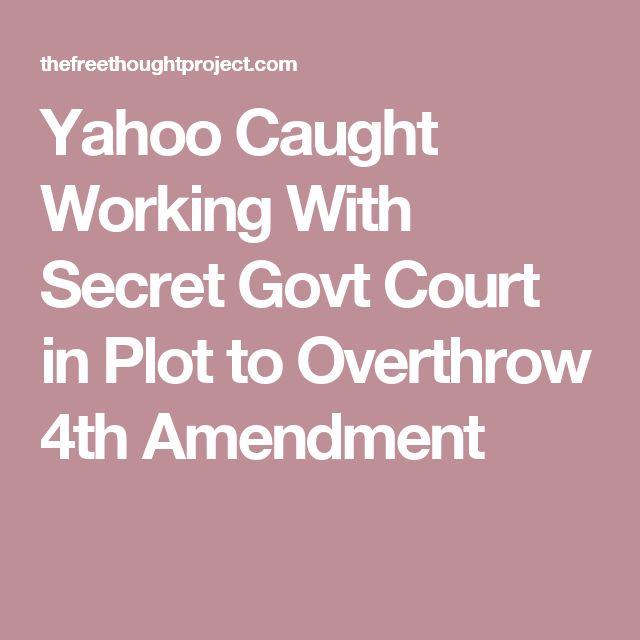 oltre fantastiche idee su th amendment su yahoo caught working secret govt court in plot to overthrow 4th amendment