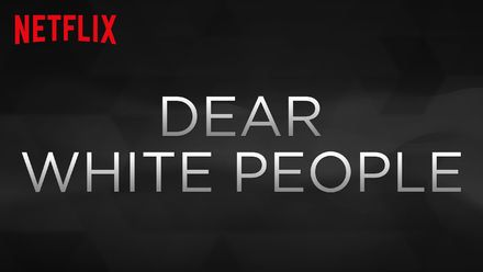 "Check out ""Dear White People"" series on Netflix"