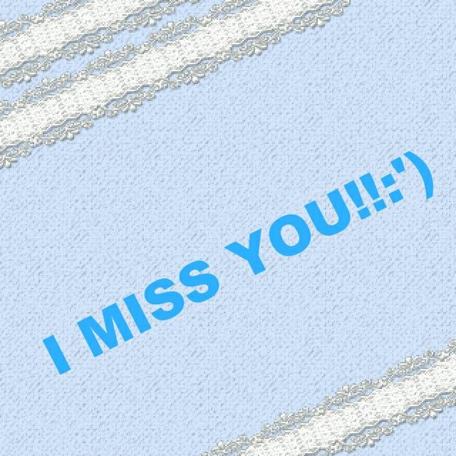 Missed you Ky!{}:')