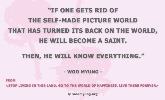 """An Excerpt from Amazon #1 Best Seller """"Stop Living In This Land. Go To The Everlasting World Of Happiness. Live There Forever"""" by Woo Myung. More at http://amzn.to/1groHy3"""