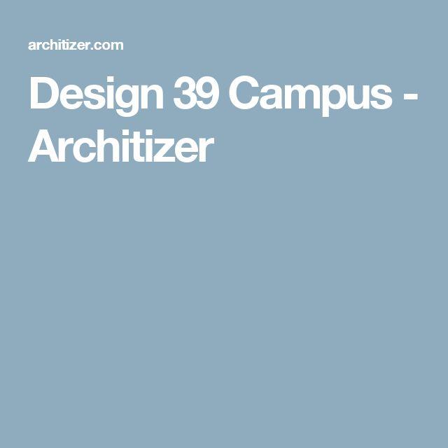 Design 39 Campus - Architizer