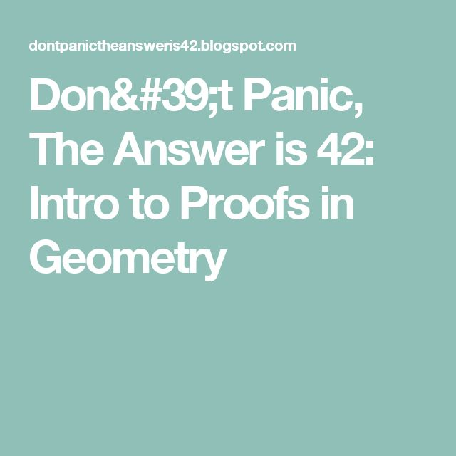 Don't Panic, The Answer is 42: Intro to Proofs in Geometry