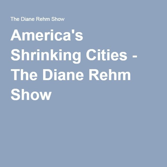 America's Shrinking Cities - The Diane Rehm Show