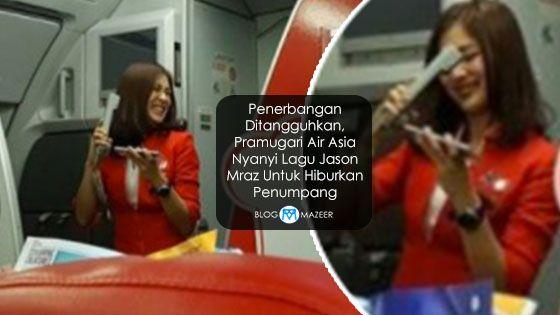 Penerbangan Ditangguhkan Pramugari Air Asia Nyanyi Lagu Jason Mraz Untuk Hiburkan Penumpang (Video)   Penerbangan ditangguhkan? Mesti ramai buat muka monyok apabila mendengarnya. Tapi bayangkan kalau ada hiburan lain yang mampu membunuh masa anda yang terbuang semasa menunggu penerbangan yang seterusnyaMesti best kan?  Menurut World of Buzz penumpang yang menaiki penerbangan Air Asia dari Hong Kong ke Bangkok pada Julai lepas telah mengalami kelewatan. Namun semuanya tidak menjadi masalah…