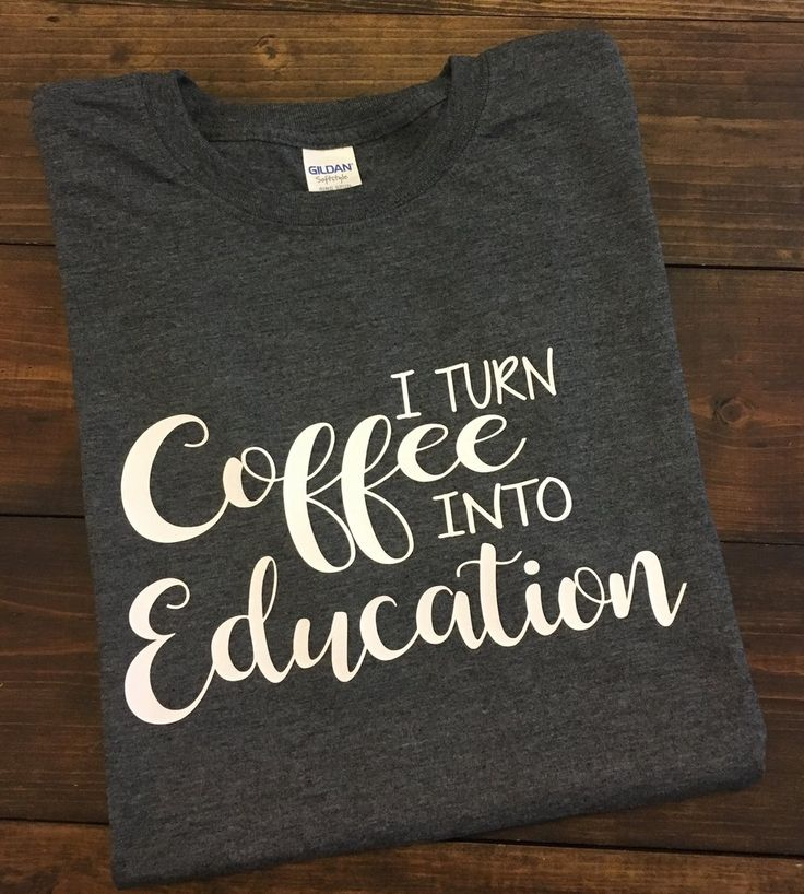 ~~I Turn Coffee Into Education~~ This design is done on a soft style regular unisex fit t-shirt. You can choose your shirt color from the drop down menu. The design will be done in white.