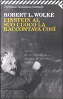 Einstein al suo cuoco la raccontava così