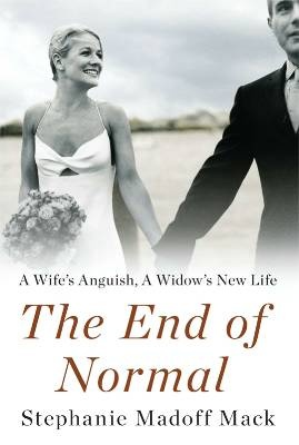 Stephanie Madoff Mack, The End of Normal...such a devastating yet fascinating story.