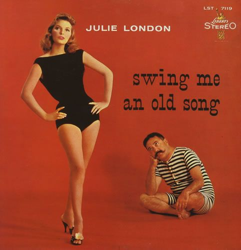 "Julie London - a film actress in the 1940s & '50s and & sultry singer. The Album ""Swing Me An Old Song"" from 1959 is great. I love listening to it at night during dinner. It's also a great soundtrack to an evening of cocktails. 