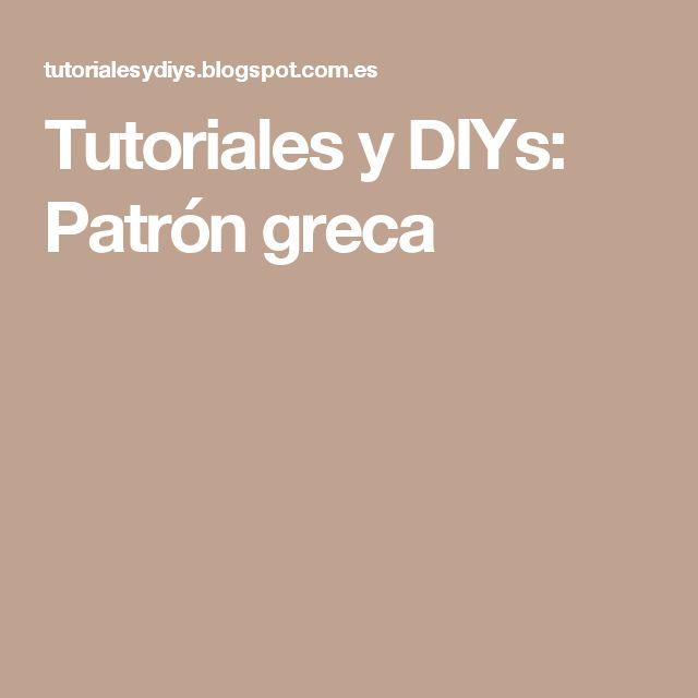Tutoriales y DIYs: Patrón greca
