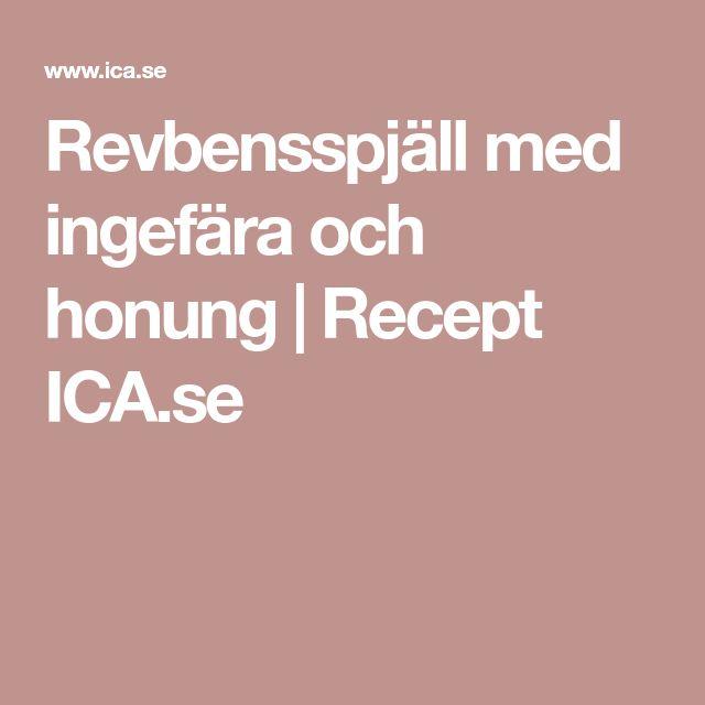 Revbensspjäll med ingefära och honung | Recept ICA.se