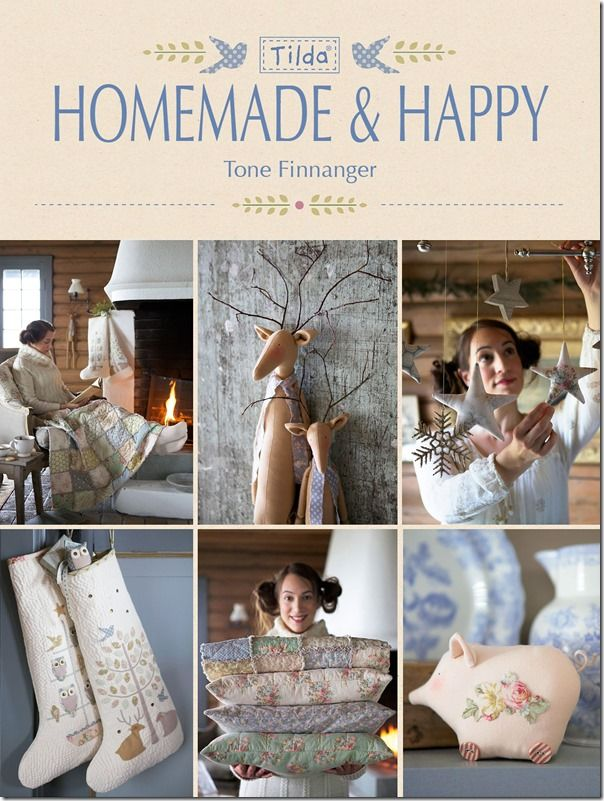 """Tilda Homemade and Happy by Tone Finnanger ~ 25 projects ~ Tone describes this book as """"an autumn and winter book with a hint of Christmas""""."""