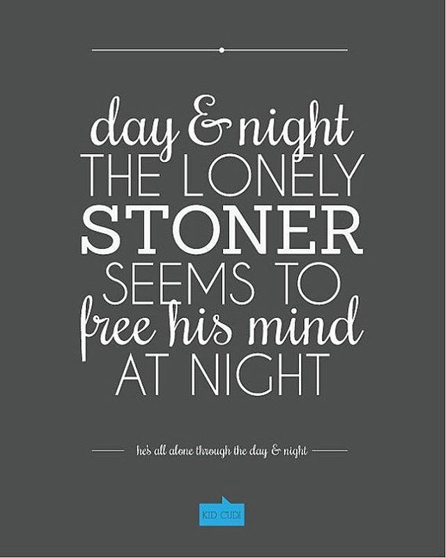 Marijuana Humor And Legalization How Long Does Stay In Your System Kid Cudi QuotesRap