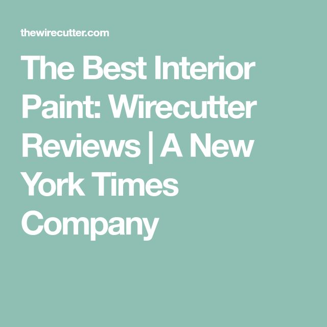 The Best Interior Paint: Wirecutter Reviews | A New York Times Company