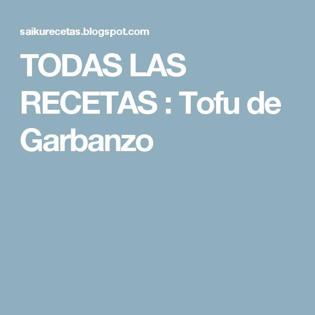 TODAS LAS RECETAS : Tofu de Garbanzo