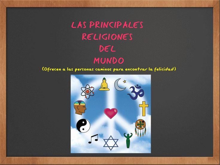 PRINCIPALES RELIGIONES DEL MUNDO by lolacc via slideshare