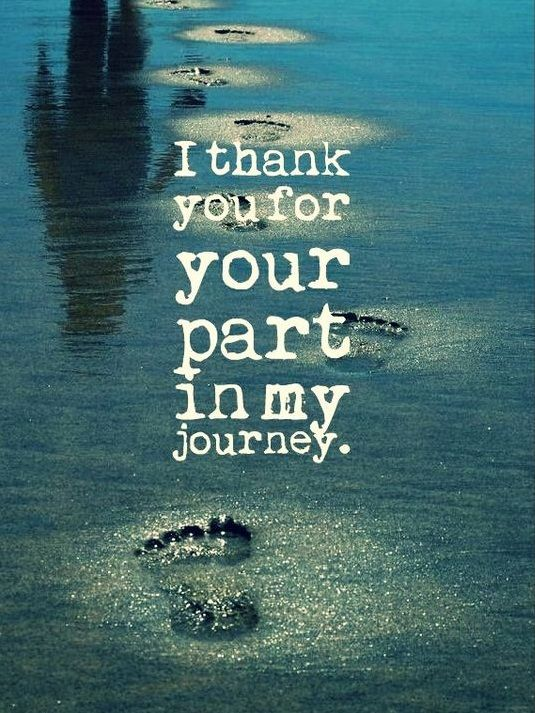 I thank you for your part in my journey - Tap to see more moving forward/Retirement inspiring picture quotes! - @mobile9