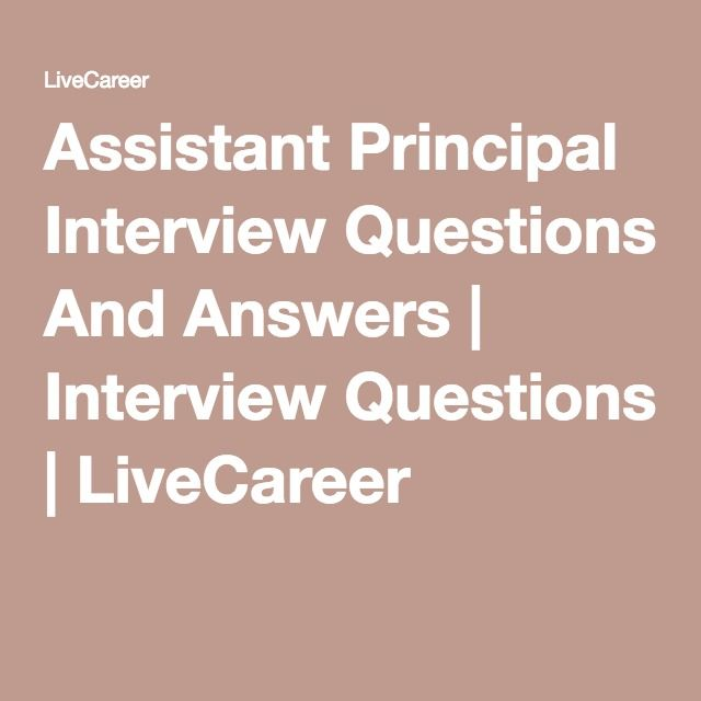 Assistant Principal Interview Questions And Answers | Interview Questions | LiveCareer