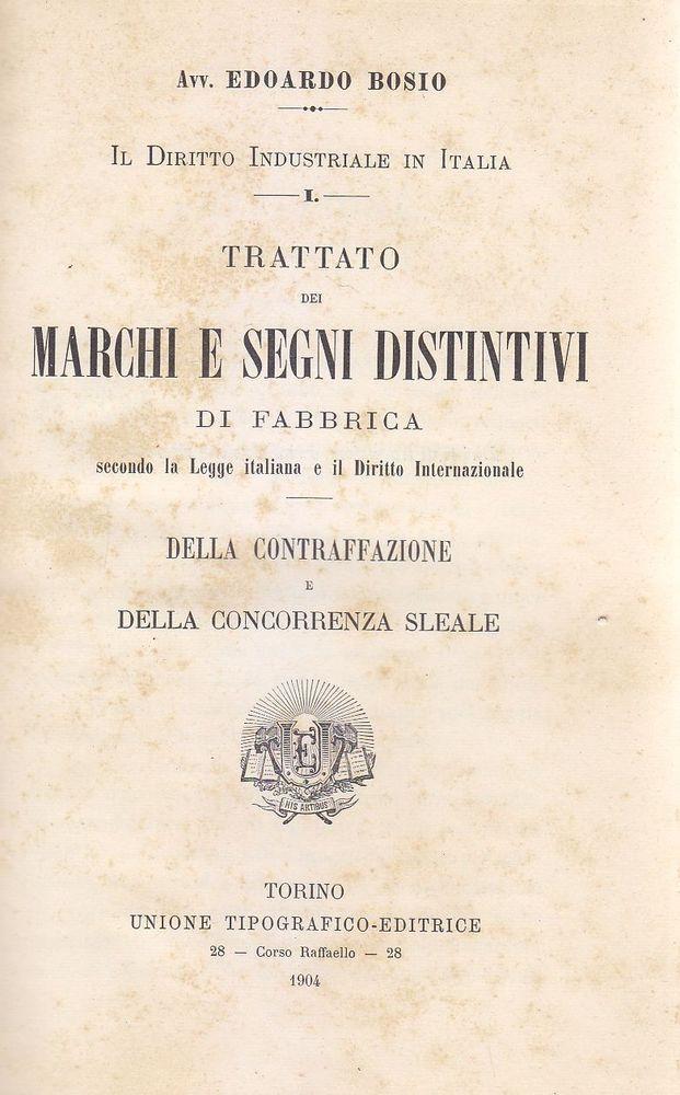 TRATTATO DEI MARCHI E SEGNI DISTINTIVI DI FABBRICA di Edoardo Bosio 1904 UTET