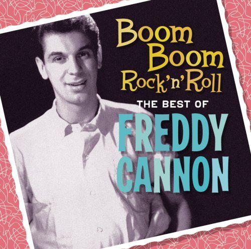 Freddy+Cannon   Freddy Cannon Boom Boom Rock N Roll: The Best of Freddy Cannon Album ...