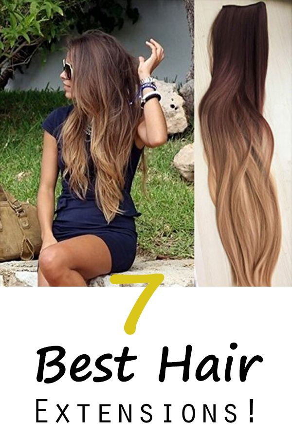 7 Best Hair Extensions!