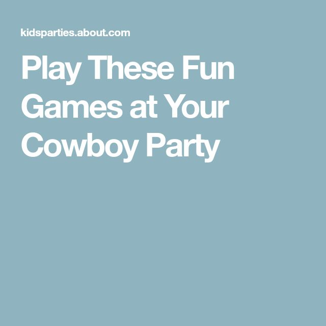 Play These Fun Games at Your Cowboy Party