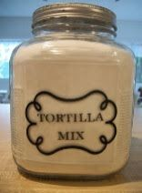 Canning Granny: Dry Mixes in a Jar... Tortilla Mix (a couple of 'em)